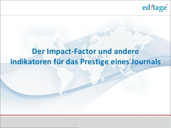 Der Impact-Factor und andereIndikatoren für das Prestige eines Journals