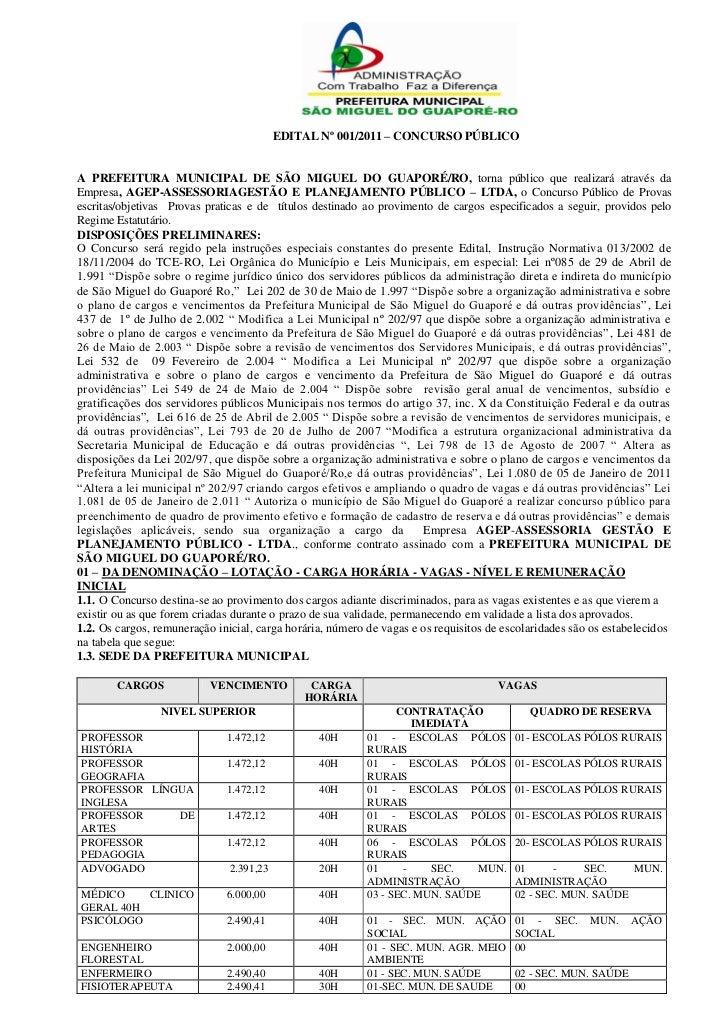 EDITAL Nº 001/2011 – CONCURSO PÚBLICOA PREFEITURA MUNICIPAL DE SÃO MIGUEL DO GUAPORÉ/RO, torna público que realizará atrav...