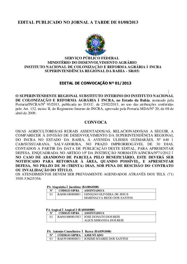 EDITAL PUBLICADO NO JORNAL A TARDE DE 01/08/2013 SERVIÇO PÚBLICO FEDERAL MINISTÉRIO DO DESENVOLVIMENTO AGRÁRIO INSTITUTO N...
