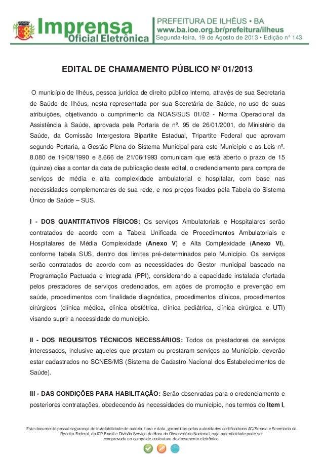 Segunda-feira, 19 de Agosto de 2013 • Edição n° 143 Este documento possui segurança de inviolabilidade de autoria, hora e ...