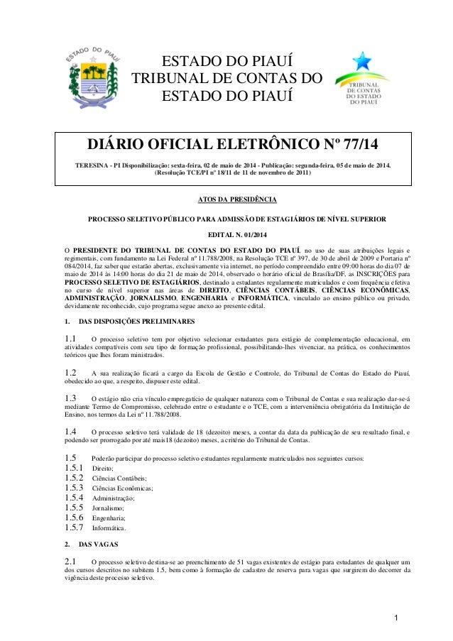 ATOS DA PRESIDÊNCIA PROCESSO SELETIVO PÚBLICO PARA ADMISSÃO DE ESTAGIÁRIOS DE NÍVEL SUPERIOR EDITAL N. 01/2014 O PRESIDENT...