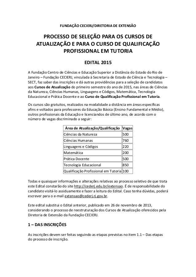 FUNDAÇÃOCECIERJ/DIRETORIADEEXTENSÃO PROCESSODESELEÇÃOPARAOSCURSOSDE ATUALIZAÇÃOEPARAOCURSODEQUALIFICAÇÃO...