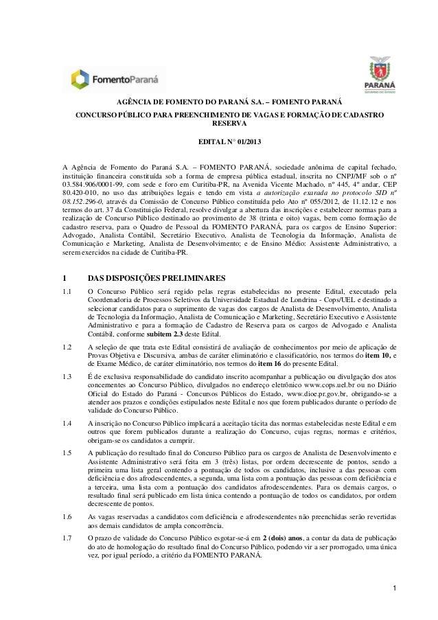 AGÊNCIA DE FOMENTO DO PARANÁ S.A. – FOMENTO PARANÁ      CONCURSO PÚBLICO PARA PREENCHIMENTO DE VAGAS E FORMAÇÃO DE CADASTR...