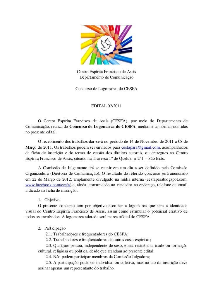 Centro Espírita Francisco de Assis                              Departamento de Comunicação                            Con...