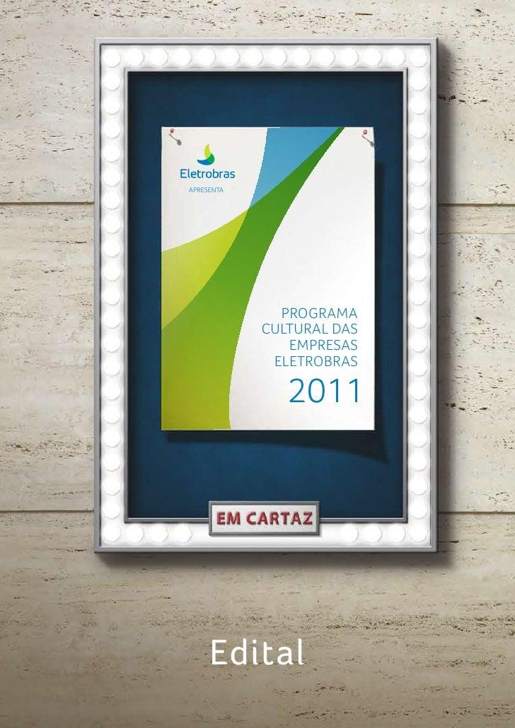 APRESENTA              PROGRAMA            CULTURAL DAS               EMPRESAS             ELETROBRAS               2011  ...