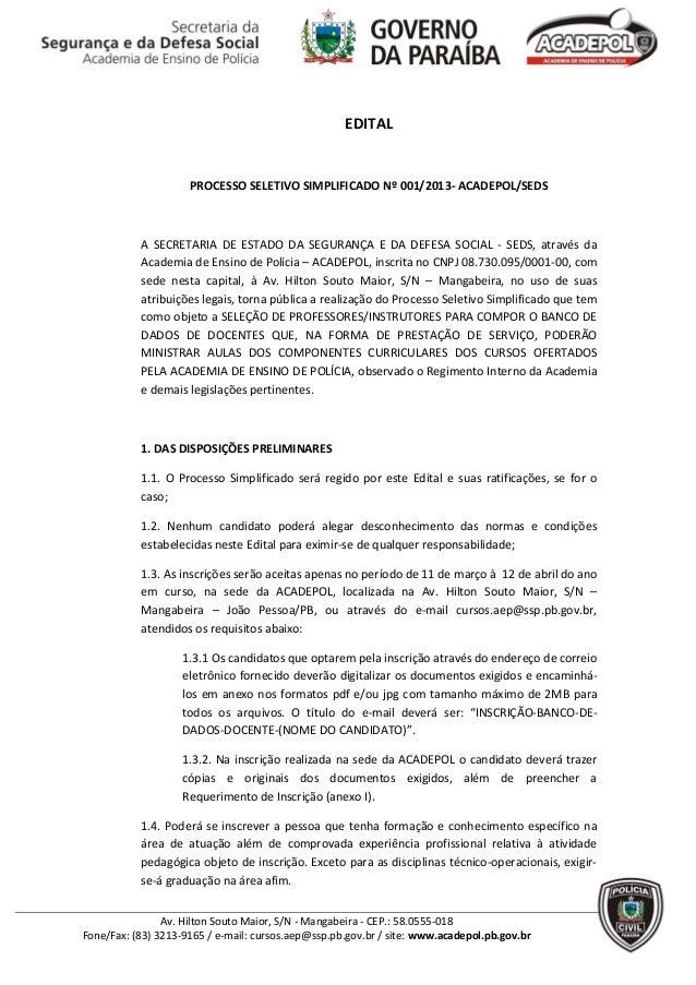 EDITAL                     PROCESSO SELETIVO SIMPLIFICADO Nº 001/2013- ACADEPOL/SEDS           A SECRETARIA DE ESTADO DA S...