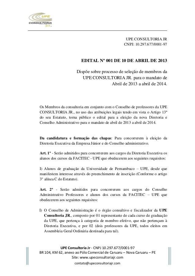 Edital para a seleção de membros da UPE CONSULTORIA JR. para o mandato de Abril de 2013 a abril de 2014.