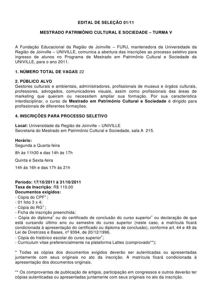 EDITAL DE SELEÇÃO 01/11             MESTRADO PATRIMÔNIO CULTURAL E SOCIEDADE – TURMA VA Fundação Educacional da Região de ...