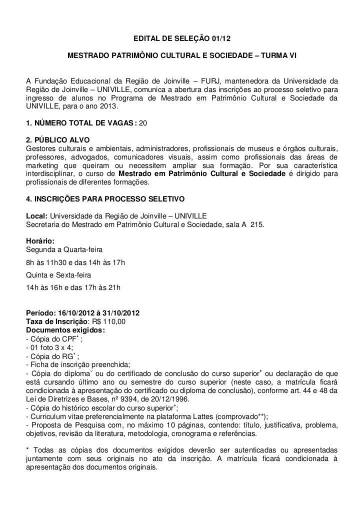 EDITAL DE SELEÇÃO 01/12            MESTRADO PATRIMÔNIO CULTURAL E SOCIEDADE – TURMA VIA Fundação Educacional da Região de ...