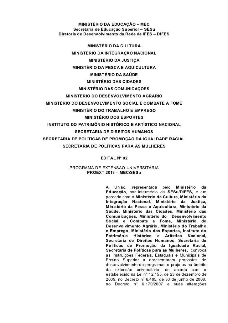 MINISTÉRIO DA EDUCAÇÃO – MEC              Secretaria de Educação Superior – SESu      Diretoria de Desenvolvimento da Rede...