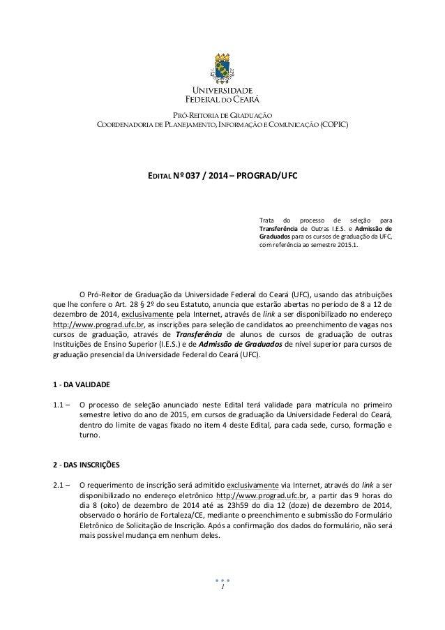 1    PRÓ-REITORIA DE GRADUAÇÃO COORDENADORIA DE PLANEJAMENTO, INFORMAÇÃO E COMUNICAÇÃO (COPIC)             EDITA...