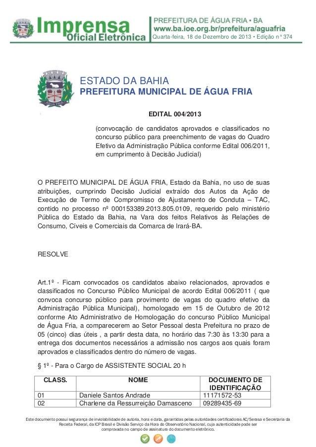Quarta-feira, 18 de Dezembro de 2013 • Edição n° 374  ESTADO DA BAHIA PREFEITURA MUNICIPAL DE ÁGUA FRIA EDITAL 004/2013 (c...