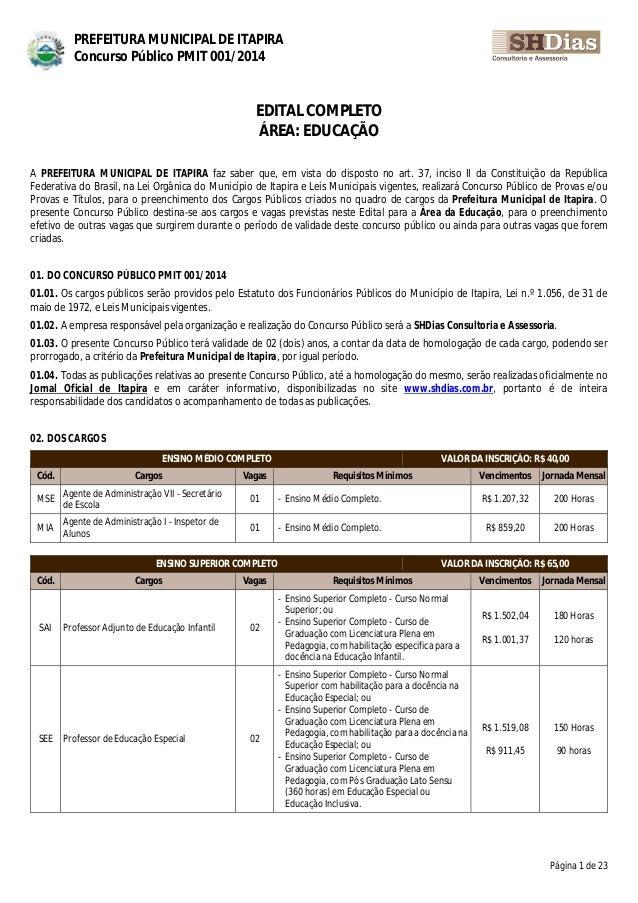 Página 1 de 23 PREFEITURA MUNICIPAL DE ITAPIRA Concurso Público PMIT 001/2014 EDITAL COMPLETO ÁREA: EDUCAÇÃO A PREFEITURA ...