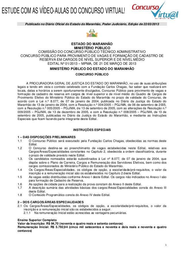 ESTUDE COM AS VÍDEO-AULAS DO CONCURSO VIRTUAL!          Publicado no Diário Oficial do Estado do Maranhão, Poder Judiciári...