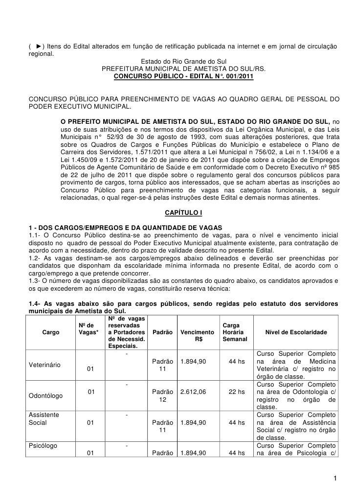 ( ►) Itens do Edital alterados em função de retificação publicada na internet e em jornal de circulaçãoregional.          ...