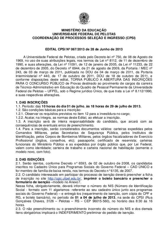 MINISTÉRIO DA EDUCAÇÃO UNIVERSIDADE FEDERAL DE PELOTAS COORDENAÇÃO DE PROCESSOS SELEÇÃO E INGRESSO (CPSI) EDITAL CPSI Nº 0...