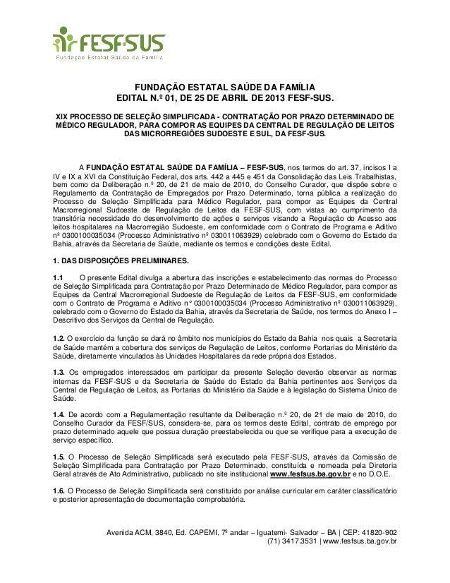 Avenida ACM, 3840, Ed. CAPEMI, 7º andar – Iguatemi- Salvador – BA | CEP: 41820-902(71) 3417.3531 | www.fesfsus.ba.gov.brFU...