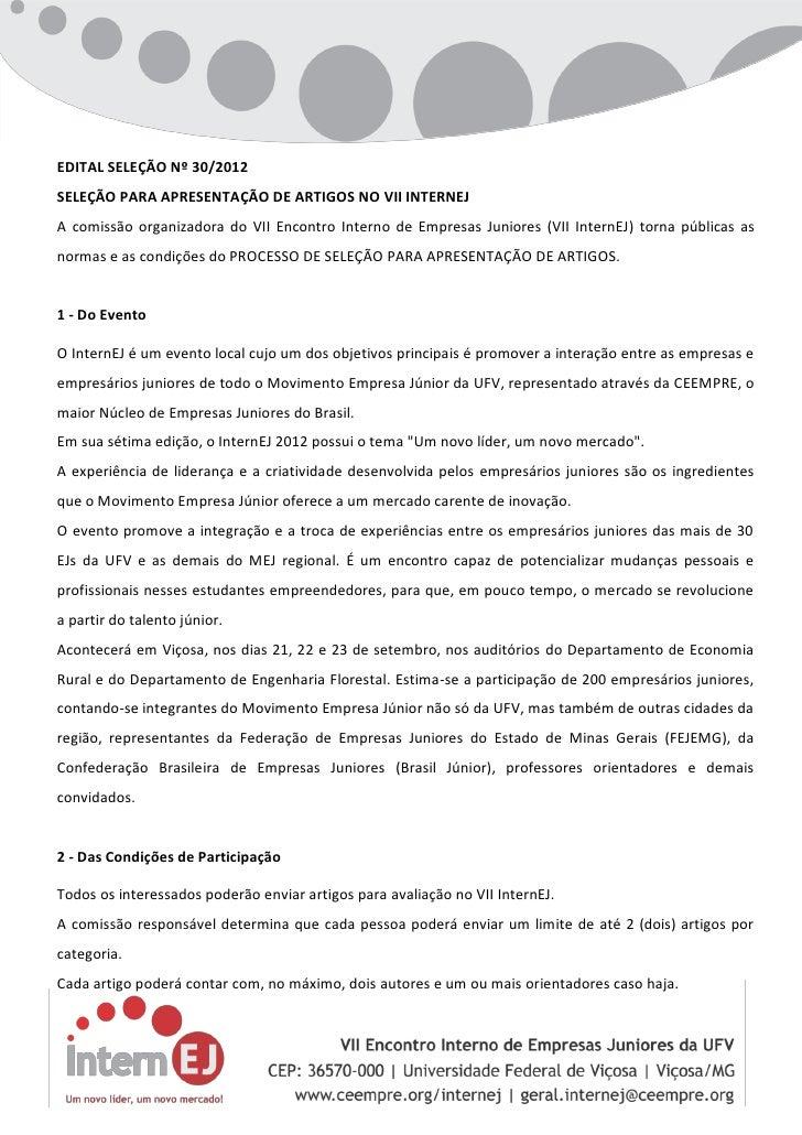 EDITAL SELEÇÃO Nº 30/2012SELEÇÃO PARA APRESENTAÇÃO DE ARTIGOS NO VII INTERNEJA comissão organizadora do VII Encontro Inter...