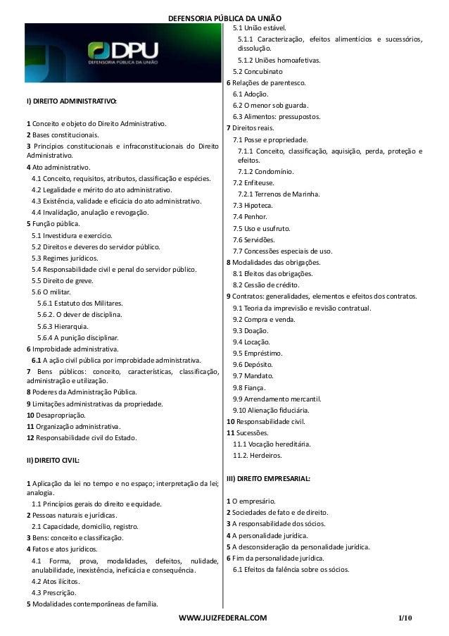 DEFENSORIA PÚBLICA DA UNIÃO WWW.JUIZFEDERAL.COM 1/10 I) DIREITO ADMINISTRATIVO: 1 Conceito e objeto do Direito Administrat...