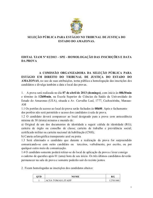 SELEÇÃO PÚBLICA PARA ESTÁGIO NO TRIBUNAL DE JUSTIÇA DO                      ESTADO DO AMAZONAS.EDITAL TJAM Nº 02/2013 – SP...