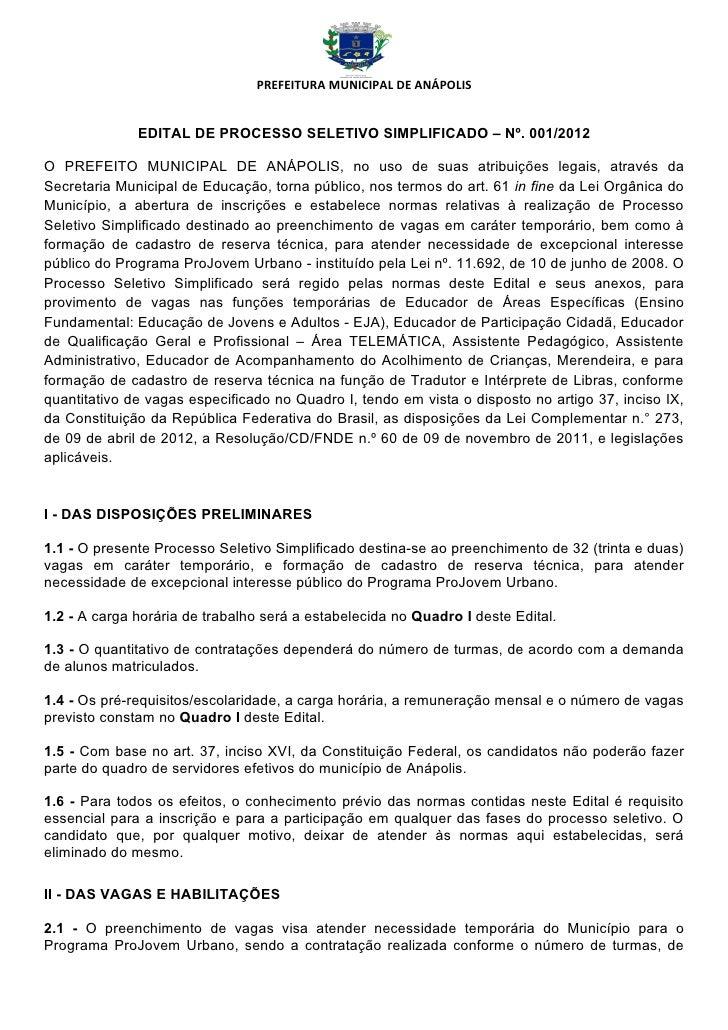 PREFEITURA MUNICIPAL DE ANÁPOLIS              EDITAL DE PROCESSO SELETIVO SIMPLIFICADO – Nº. 001/2012O PREFEITO MUNICIPAL ...