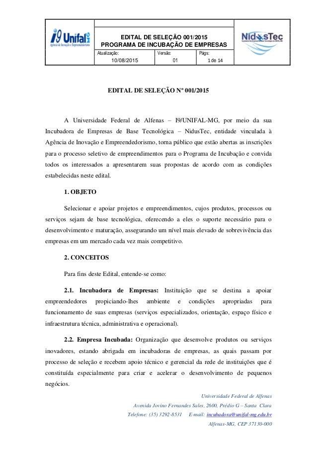 EDITAL DE SELEÇÃO 001/2015 PROGRAMA DE INCUBAÇÃO DE EMPRESAS Atualização: Versão: Págs: 10/08/2015 01 1 de 14 Universidade...
