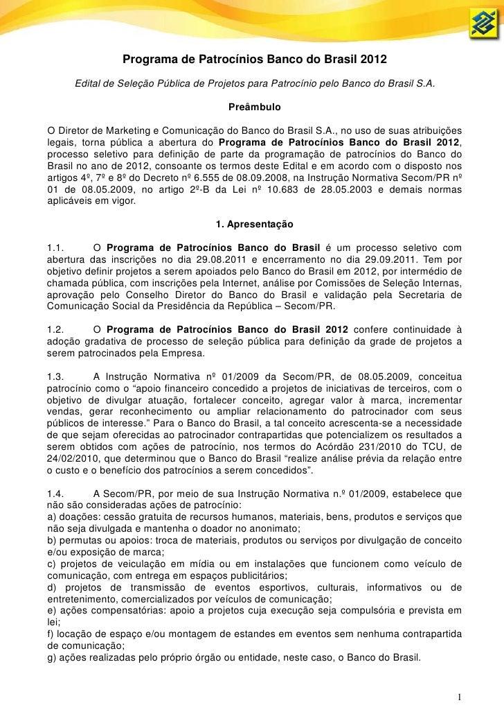 Programa de Patrocínios Banco do Brasil 2012      Edital de Seleção Pública de Projetos para Patrocínio pelo Banco do Bras...