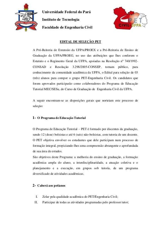 Universidade Federal do Pará Instituto de Tecnologia Faculdade de Engenharia Civil EDITAL DE SELEÇÃO PET A Pró-Reitoria de...