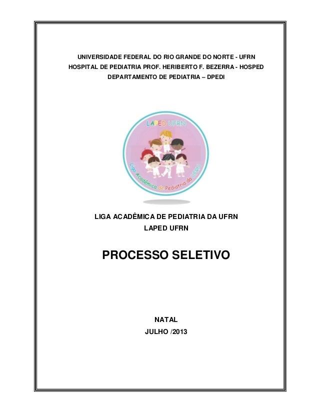 UNIVERSIDADE FEDERAL DO RIO GRANDE DO NORTE - UFRN HOSPITAL DE PEDIATRIA PROF. HERIBERTO F. BEZERRA - HOSPED DEPARTAMENTO ...