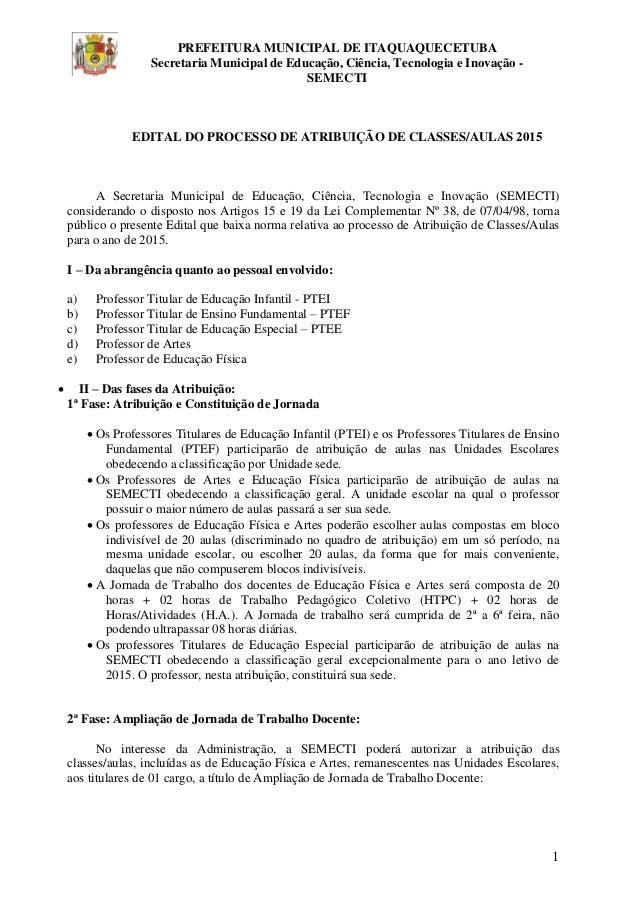 1  A Secretaria Municipal de Educação, Ciência, Tecnologia e Inovação (SEMECTI) considerando o disposto nos Artigos 15 e 1...