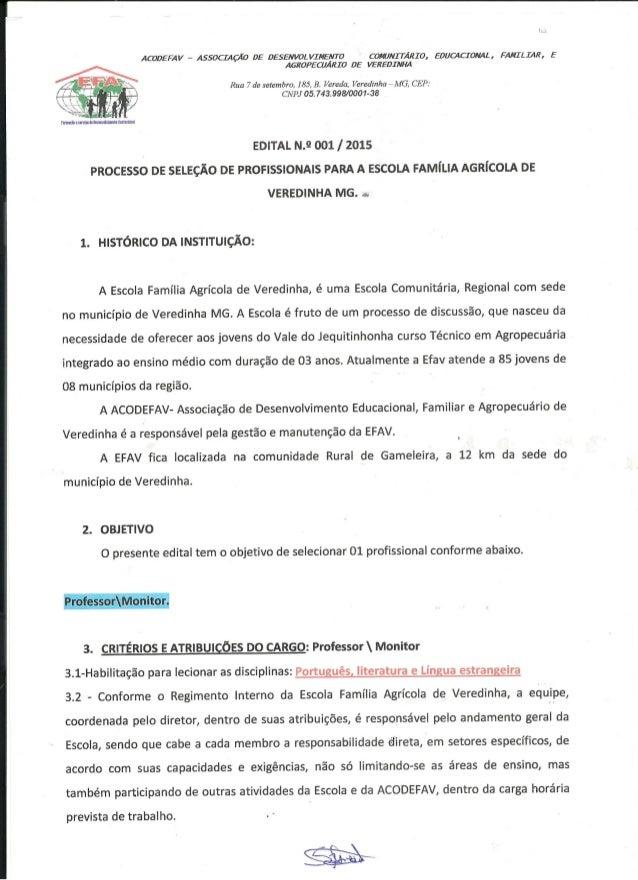 ACODEFAV - ASSOCIAÇÃO DE DESENVOLVIMENTO COMUNITÁRIO,  EDUCACIONAL,  FAMILIAR,  E AGROPECUÁRIO DE VEREDINHA          Rua 7...