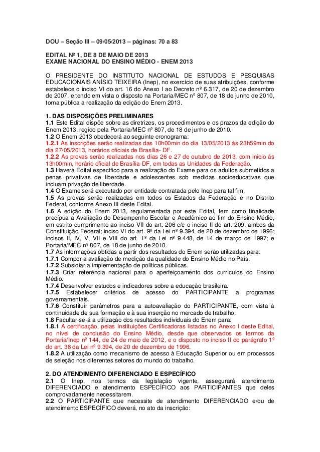 DOU – Seção III – 09/05/2013 – páginas: 70 a 83EDITAL Nº 1, DE 8 DE MAIO DE 2013EXAME NACIONAL DO ENSINO MÉDIO - ENEM 2013...