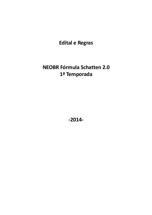 Edital e Regras NEOBR Fórmula Schatten 2.0 1ª Temporada -2014-