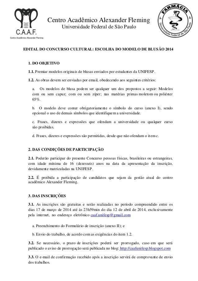 Centro Acadêmico Alexander Fleming Universidade Federal de São Paulo EDITAL DO CONCURSO CULTURAL: ESCOLHA DO MODELO DE BLU...
