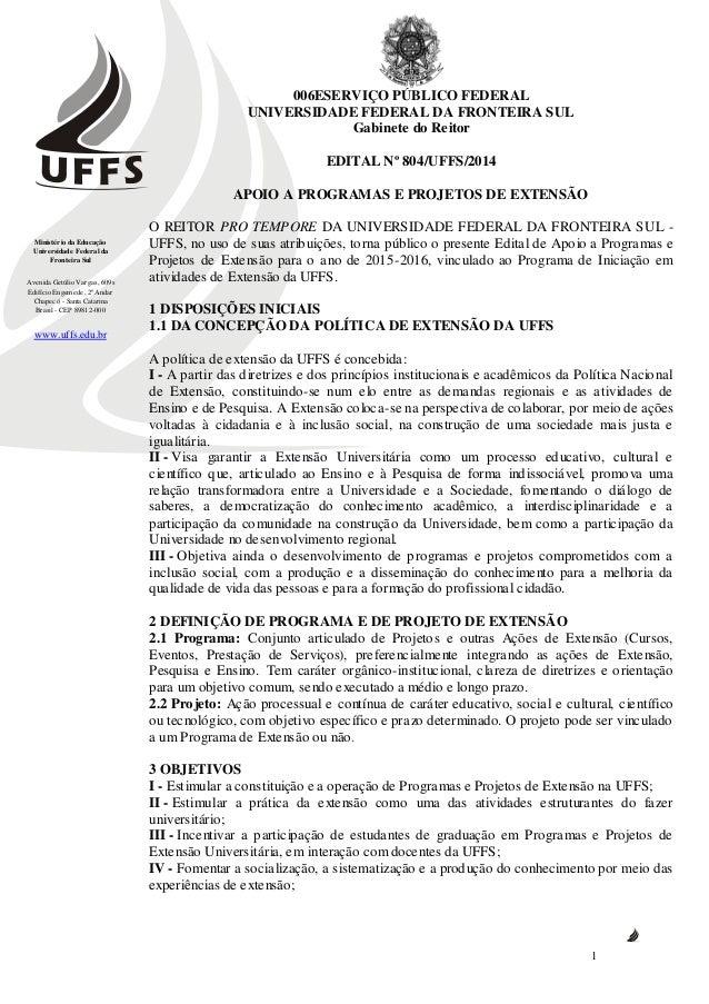 Ministério da Educação  Universidade Federal da  Fronteira Sul  Avenida Getúlio Vargas, 609s  Edifício Engemede, 2º Andar ...