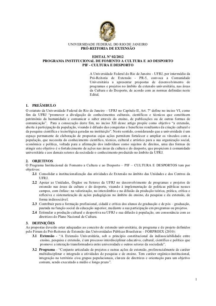 UNIVERSIDADE FEDERAL DO RIO DE JANEIRO                                    PRÓ-REITORIA DE EXTENSÃO                        ...