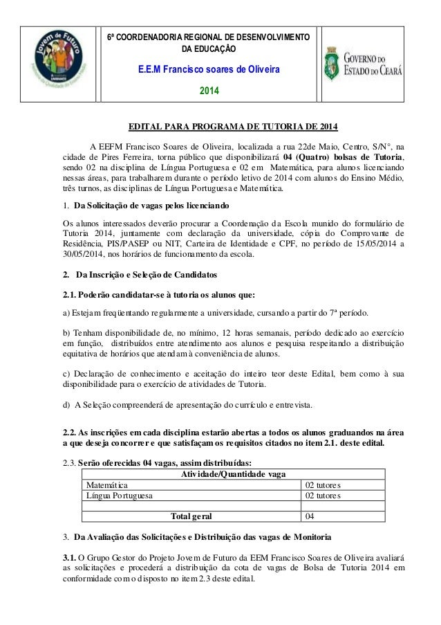 6ª COORDENADORIA REGIONAL DE DESENVOLVIMENTO DA EDUCAÇÂO E.E.M Francisco soares de Oliveira 2014 EDITAL PARA PROGRAMA DE T...