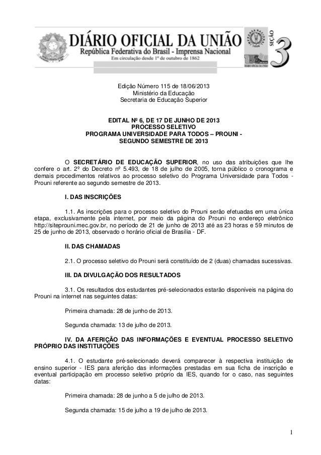 1Edição Número 115 de 18/06/2013Ministério da EducaçãoSecretaria de Educação SuperiorEDITAL Nº 6, DE 17 DE JUNHO DE 2013PR...