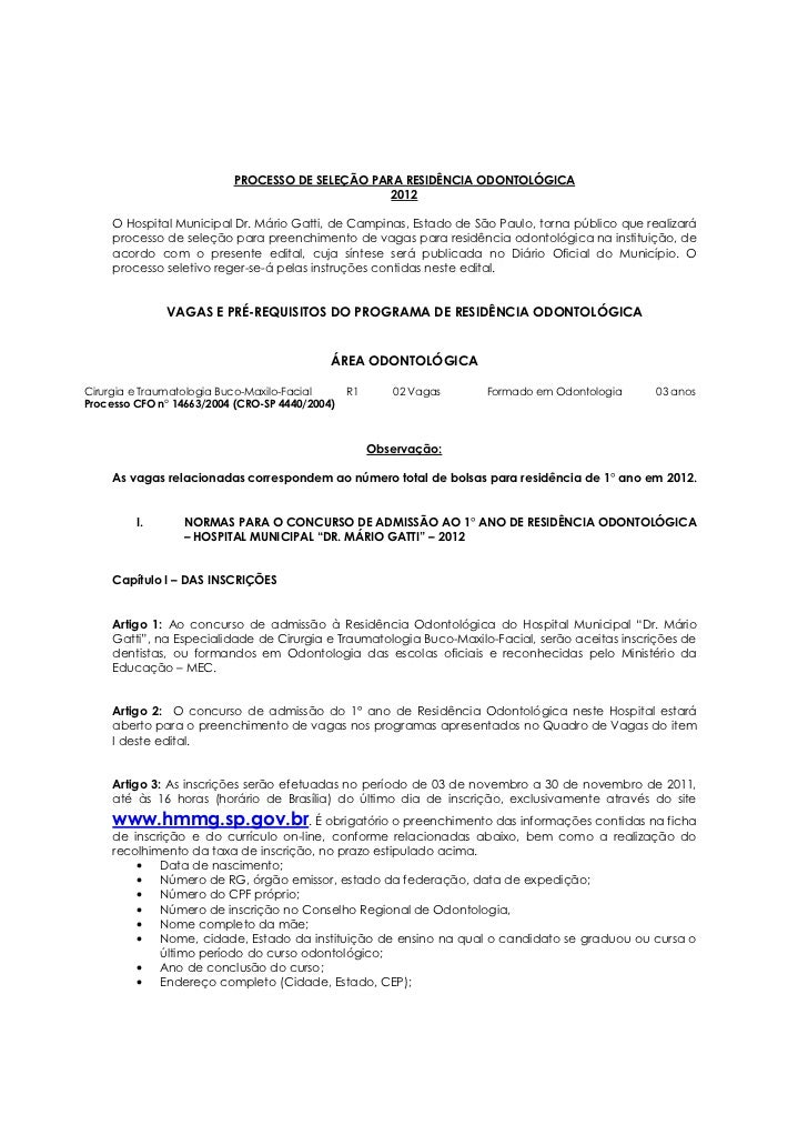 PROCESSO DE SELEÇÃO PARA RESIDÊNCIA ODONTOLÓGICA                                                 2012     O Hospital Munic...