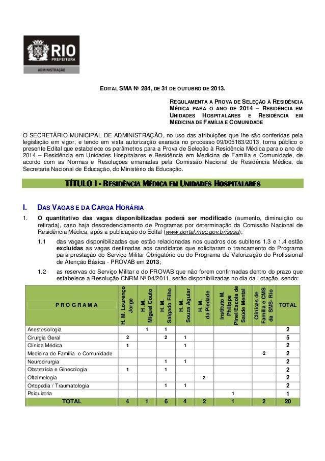 EDITAL SMA Nº 284, DE 31 DE OUTUBRO DE 2013. REGULAMENTA A PROVA DE SELEÇÃO À RESIDÊNCIA MÉDICA PARA O ANO DE 2014 – RESID...