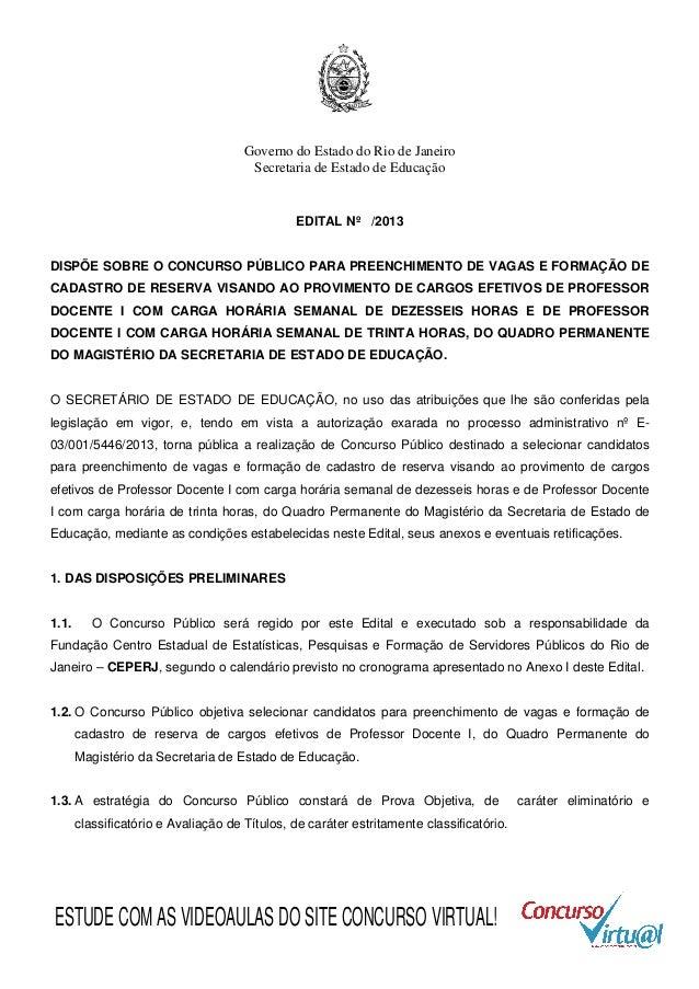 Governo do Estado do Rio de Janeiro Secretaria de Estado de Educação  EDITAL Nº /2013  DISPÕE SOBRE O CONCURSO PÚBLICO PAR...