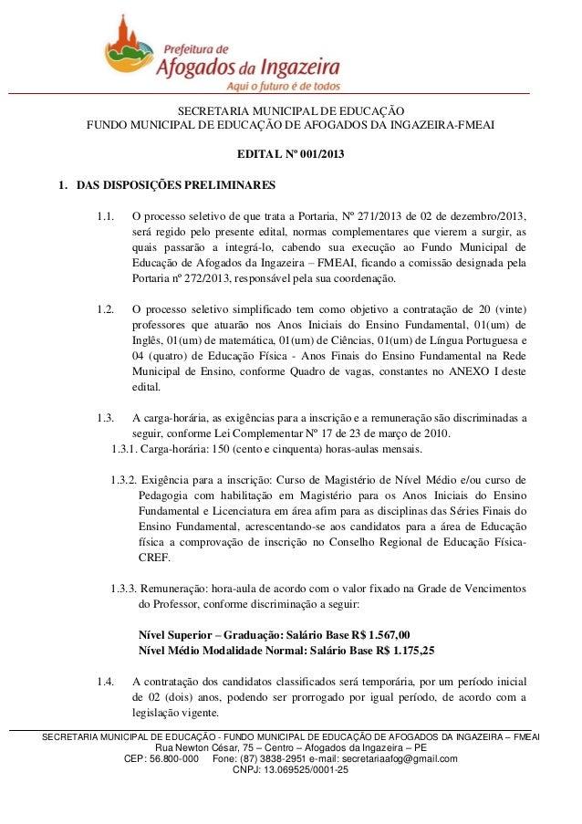 SECRETARIA MUNICIPAL DE EDUCAÇÃO FUNDO MUNICIPAL DE EDUCAÇÃO DE AFOGADOS DA INGAZEIRA-FMEAI EDITAL Nº 001/2013 1. DAS DISP...