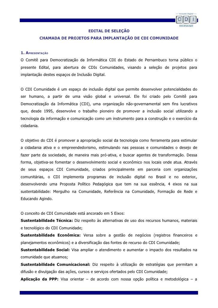 EDITAL DE SELEÇÃO              CHAMADA DE PROJETOS PARA IMPLANTAÇÃO DE CDI COMUNIDADE   1. APRESENTAÇÃO O Comitê para Demo...