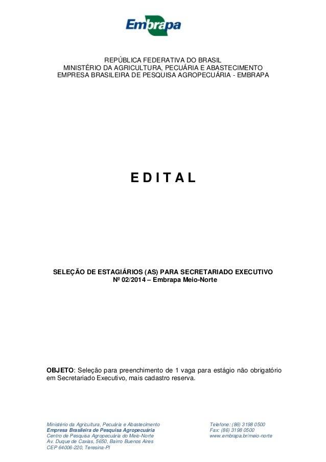 Ministério da Agricultura, Pecuária e Abastecimento Telefone: (86) 3198 0500 Empresa Brasileira de Pesquisa Agropecuária F...