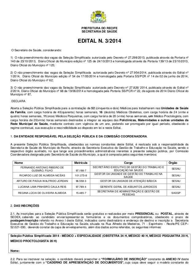 PREFEITURA DO RECIFE  SECRETARIA DE SAÚDE  EDITAL N. 3/2014  O Secretário de Saúde, considerando:  1) O não preenchimento ...