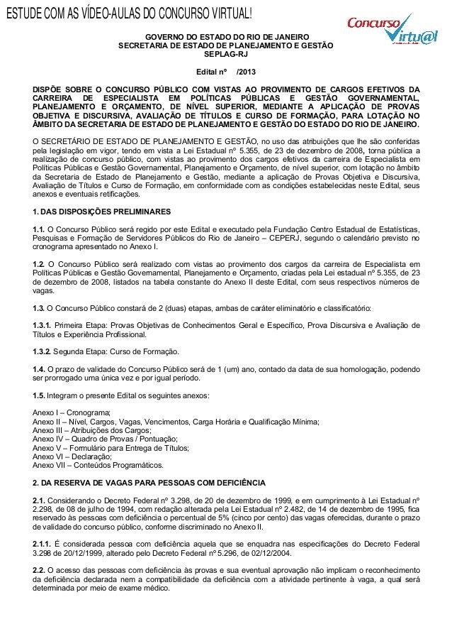 GOVERNO DO ESTADO DO RIO DE JANEIRO SECRETARIA DE ESTADO DE PLANEJAMENTO E GESTÃO SEPLAG-RJ Edital nº /2013 DISPÕE SOBRE O...