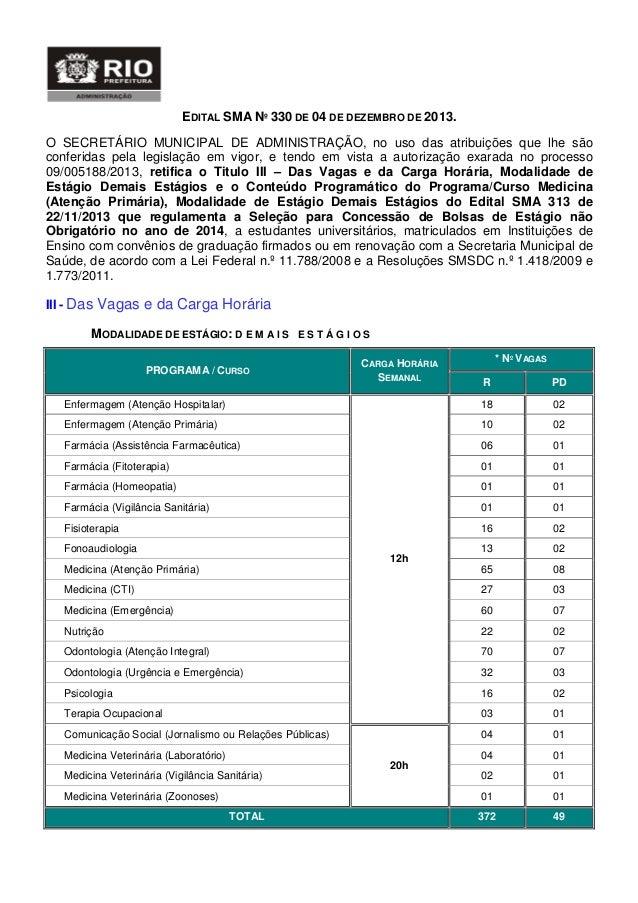 EDITAL SMA Nº 330 DE 04 DE DEZEMBRO DE 2013. O SECRETÁRIO MUNICIPAL DE ADMINISTRAÇÃO, no uso das atribuições que lhe são c...