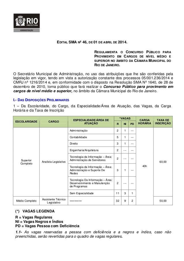 EDITAL SMA Nº 46, DE 01 DE ABRIL DE 2014. REGULAMENTA O CONCURSO PÚBLICO PARA PROVIMENTO EM CARGOS DE NÍVEL MÉDIO E SUPERI...
