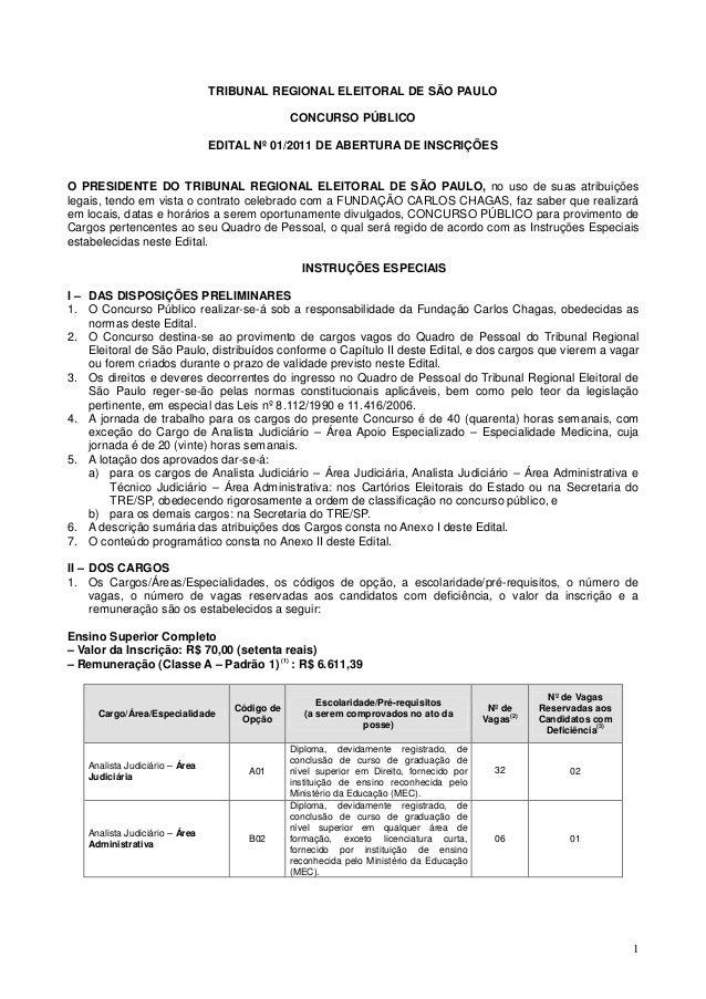 1 TRIBUNAL REGIONAL ELEITORAL DE SÃO PAULO CONCURSO PÚBLICO EDITAL Nº 01/2011 DE ABERTURA DE INSCRIÇÕES O PRESIDENTE DO TR...