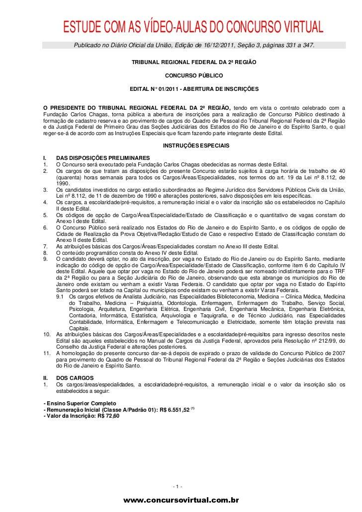 ESTUDE COM AS VÍDEO-AULAS DO CONCURSO VIRTUAL            Publicado no Diário Oficial da União, Edição de 16/12/2011, Seção...